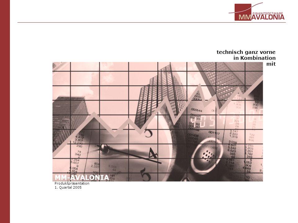 technisch ganz vorne in Kombination mit MM-AVALONIA Produktpräsentation 1. Quartal 2005