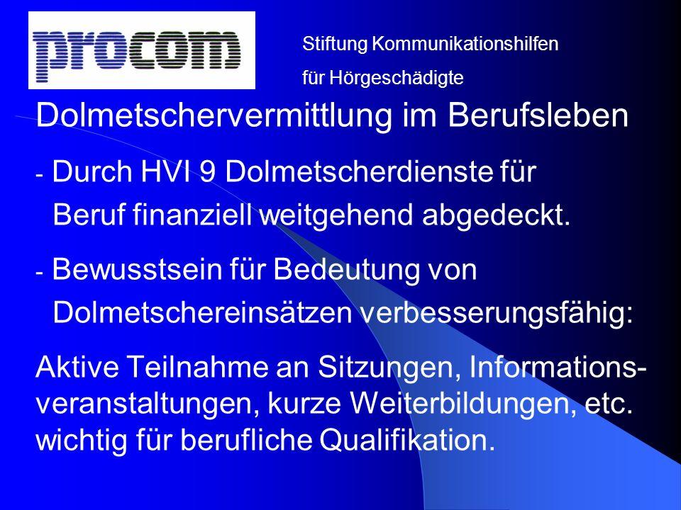 Dolmetschervermittlung im Berufsleben - Durch HVI 9 Dolmetscherdienste für Beruf finanziell weitgehend abgedeckt. - Bewusstsein für Bedeutung von Dolm