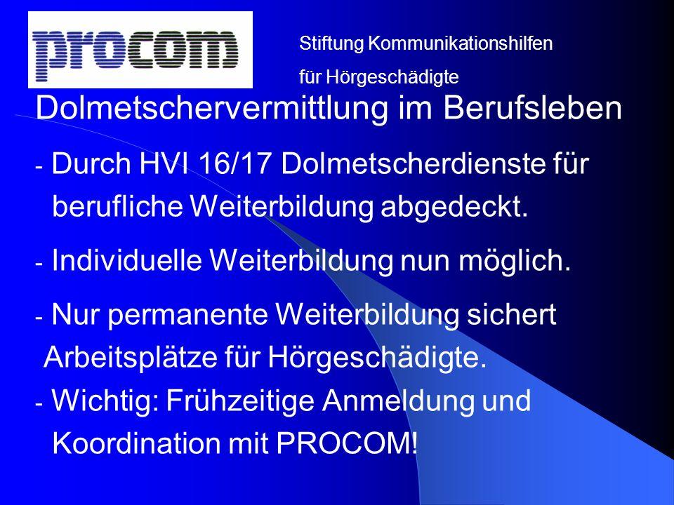 Dolmetschervermittlung im Berufsleben - Durch HVI 16/17 Dolmetscherdienste für berufliche Weiterbildung abgedeckt. - Individuelle Weiterbildung nun mö