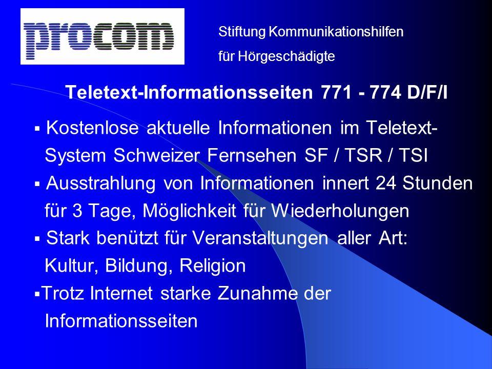 Teletext-Informationsseiten 771 - 774 D/F/I Kostenlose aktuelle Informationen im Teletext- System Schweizer Fernsehen SF / TSR / TSI Ausstrahlung von