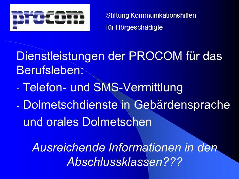 Dienstleistungen der PROCOM für das Berufsleben: - Telefon- und SMS-Vermittlung - Dolmetschdienste in Gebärdensprache und orales Dolmetschen Ausreiche