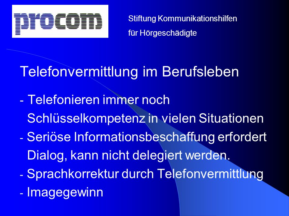 Telefonvermittlung im Berufsleben - Telefonieren immer noch Schlüsselkompetenz in vielen Situationen - Seriöse Informationsbeschaffung erfordert Dialo