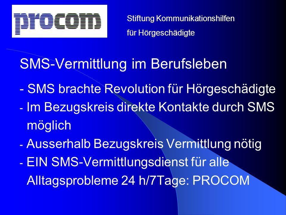 SMS-Vermittlung im Berufsleben - SMS brachte Revolution für Hörgeschädigte - Im Bezugskreis direkte Kontakte durch SMS möglich - Ausserhalb Bezugskrei
