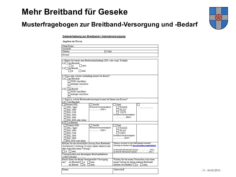 Mastertextformat bearbeiten - 11 - 04.02.2010 - - Datenerhebung Formblatt - Mehr Breitband für Büren… Musterfragebogen zur Breitband-Versorgung und -B
