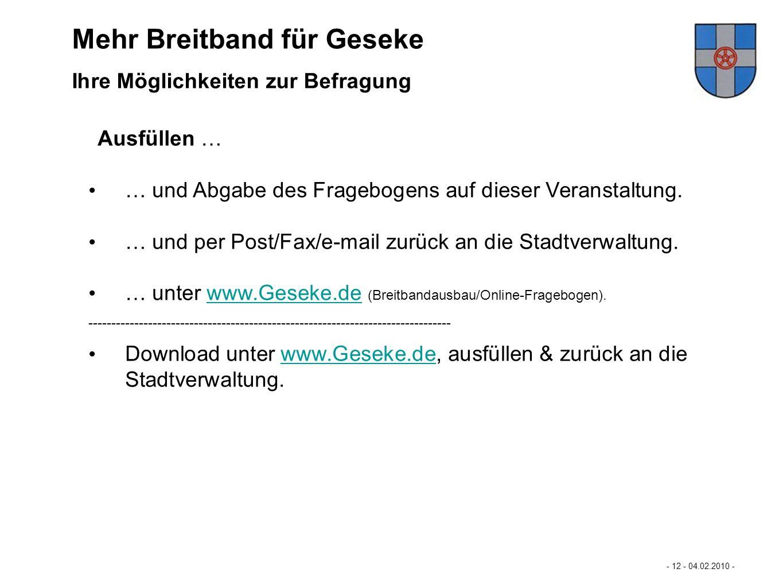 Mastertextformat bearbeiten - 12 - 04.02.2010 - - Durchführung der Befragung - Mehr Breitband für Büren… Ausfüllen … … und Abgabe des Fragebogens auf