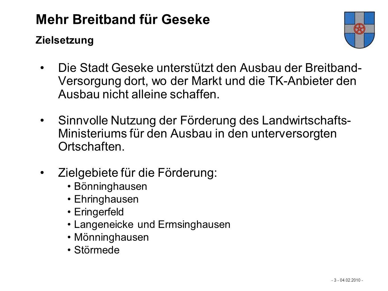Mastertextformat bearbeiten - 3 - 04.02.2010 - Die Stadt Geseke unterstützt den Ausbau der Breitband- Versorgung dort, wo der Markt und die TK-Anbiete