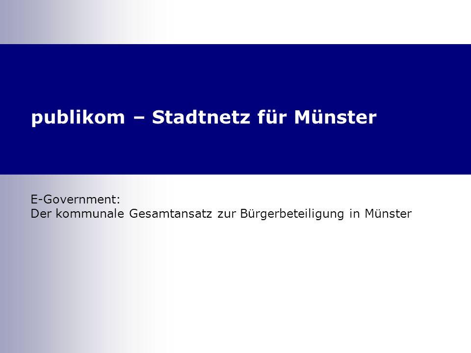 publikom – Stadtnetz für Münster 2 Inhalt Hintergrund Vision Drei-Säulen-Modell Umsetzung Entwicklung im Überblick Organisation Navigation Inhalte und Möglichkeiten Aktuelle Zahlen & Fazit