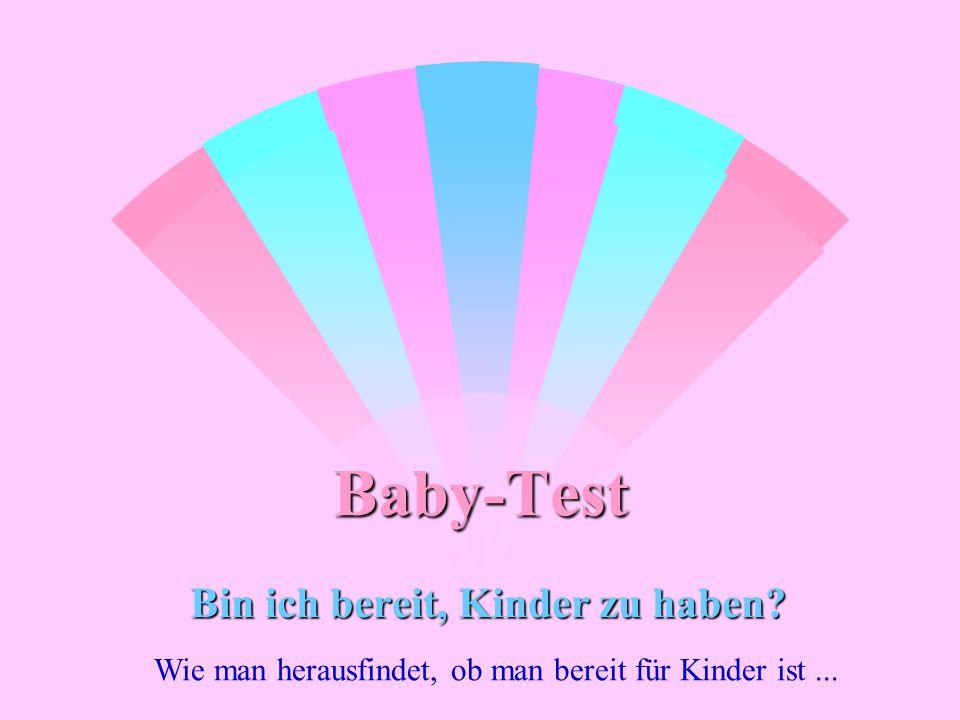 Baby-Test Bin ich bereit, Kinder zu haben? Wie man herausfindet, ob man bereit für Kinder ist...