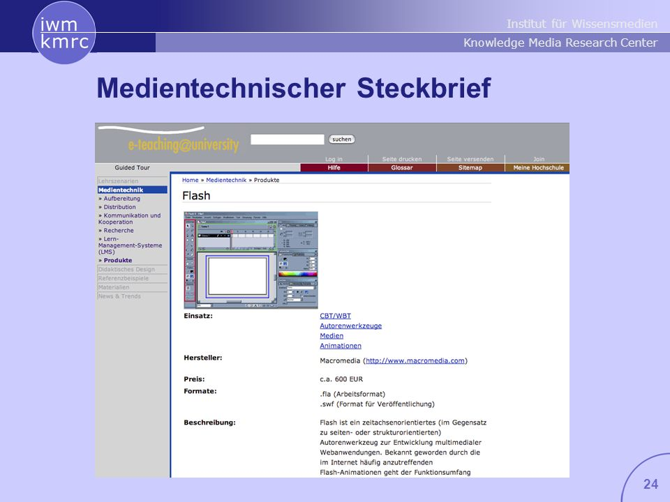 Institut für Wissensmedien Knowledge Media Research Center 24 Medientechnischer Steckbrief