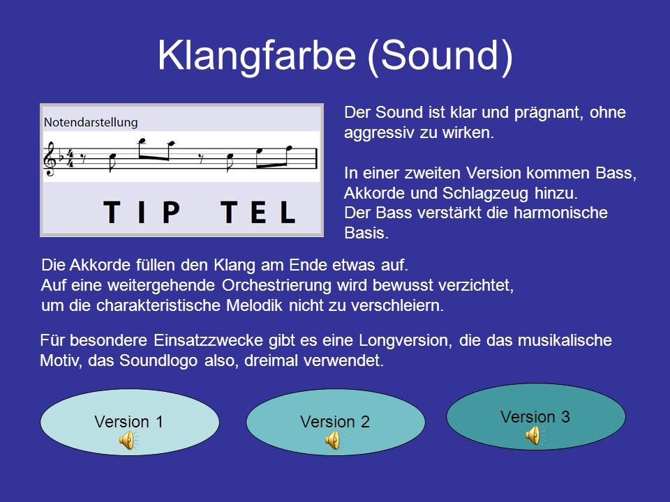 Klangfarbe (Sound) Der Sound ist klar und prägnant, ohne aggressiv zu wirken.