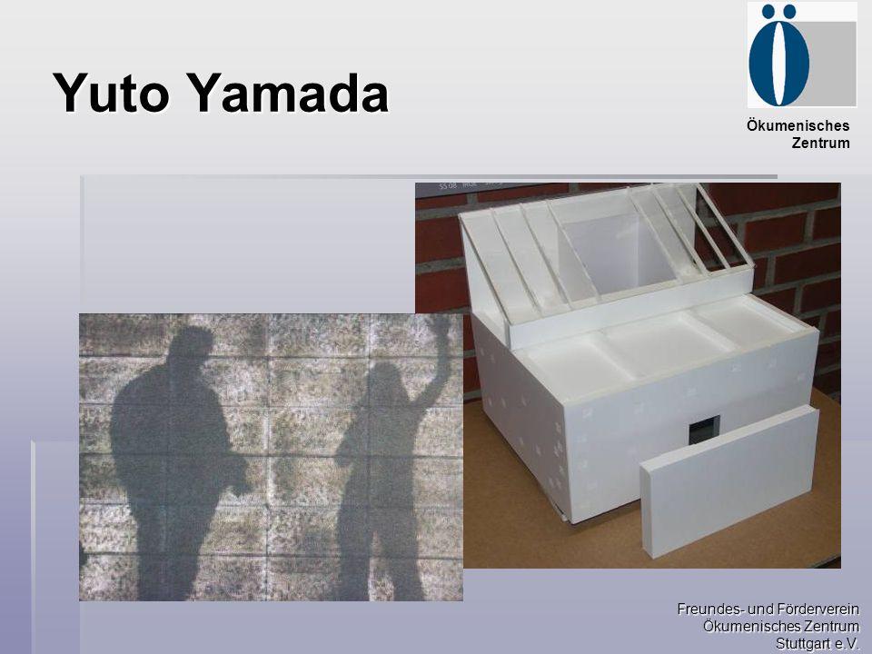 Freundes- und Förderverein Ökumenisches Zentrum Stuttgart e.V. Ökumenisches Zentrum Yuto Yamada