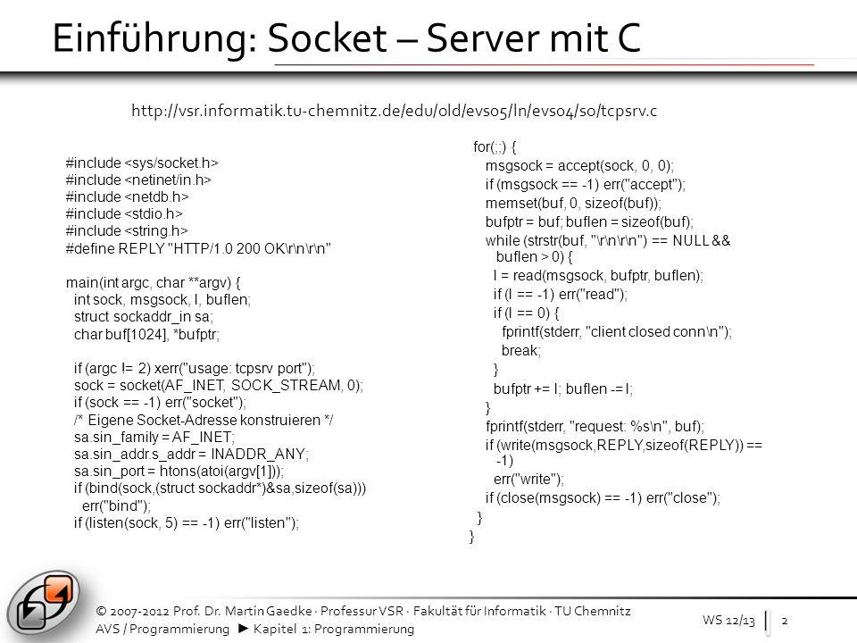 | AVS / Programmierung Kapitel 1: Programmierung Einführung: Socket – Client in C WS 12/13 © 2007-2012 Prof.