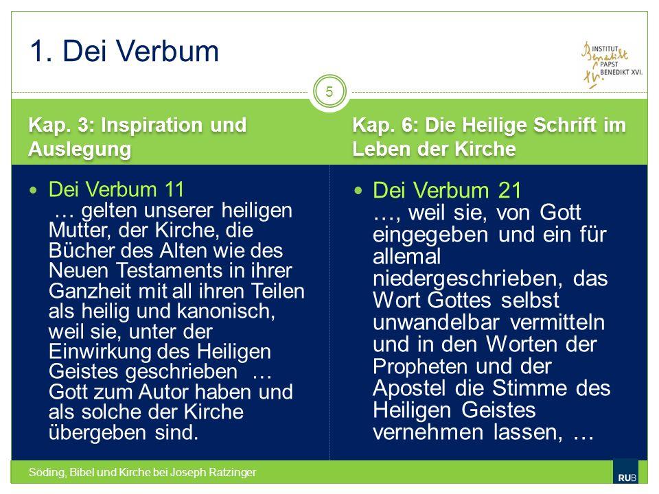 Kap. 3: Inspiration und Auslegung Kap. 6: Die Heilige Schrift im Leben der Kirche Söding, Bibel und Kirche bei Joseph Ratzinger Dei Verbum 11 … gelten