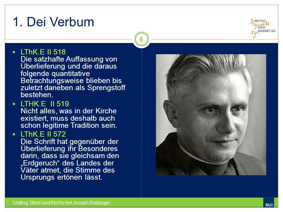 Söding, Bibel und Kirche bei Joseph Ratzinger 6 LThK.E II 518 Die satzhafte Auffassung von Überlieferung und die daraus folgende quantitative Betracht