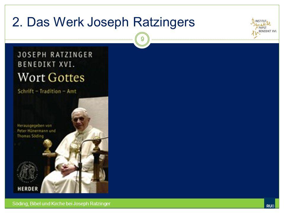 3.Kommende Aufgaben Söding, Bibel und Kirche bei Joseph Ratzinger 20 Wort Gottes 60f.