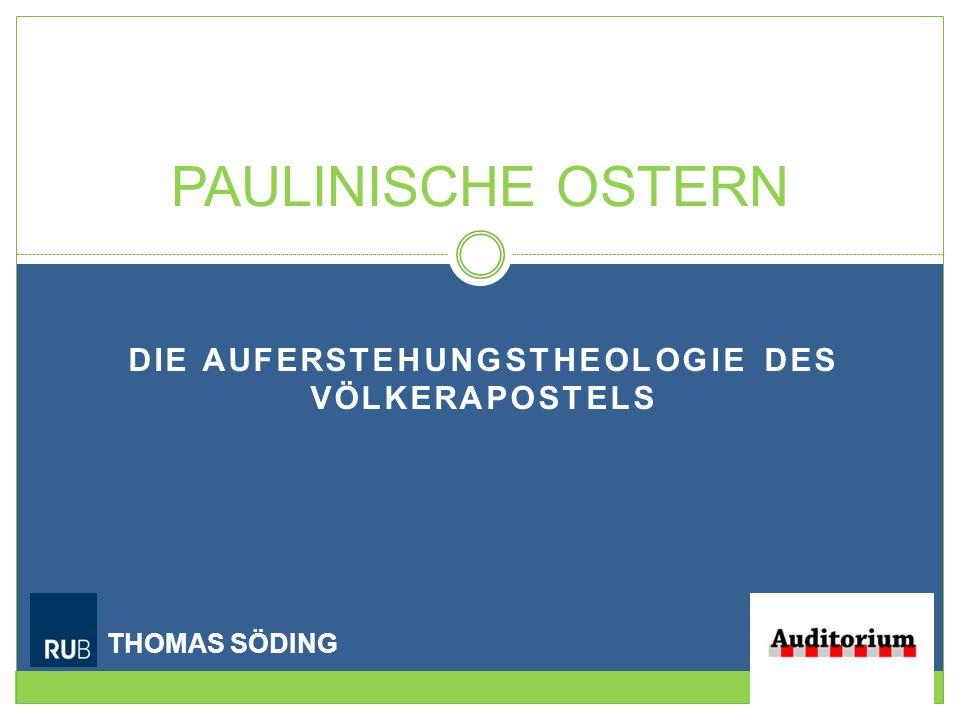 DIE AUFERSTEHUNGSTHEOLOGIE DES VÖLKERAPOSTELS PAULINISCHE OSTERN THOMAS SÖDING