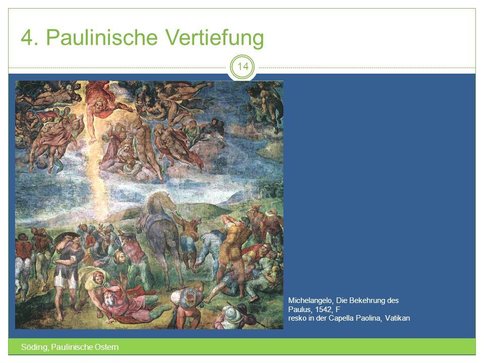 4. Paulinische Vertiefung Söding, Paulinische Ostern 14 Michelangelo, Die Bekehrung des Paulus, 1542, F resko in der Capella Paolina, Vatikan