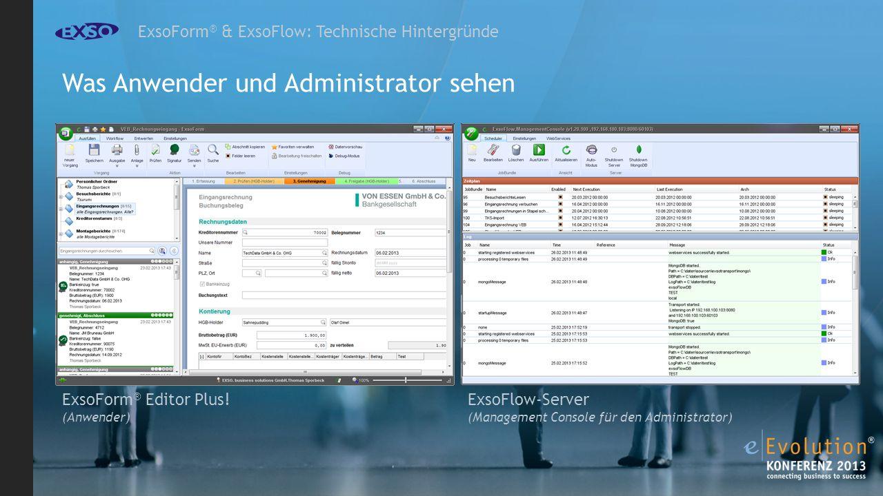 ExsoForm ® & ExsoFlow: Technische Hintergründe ExsoForm ® Editor Plus.