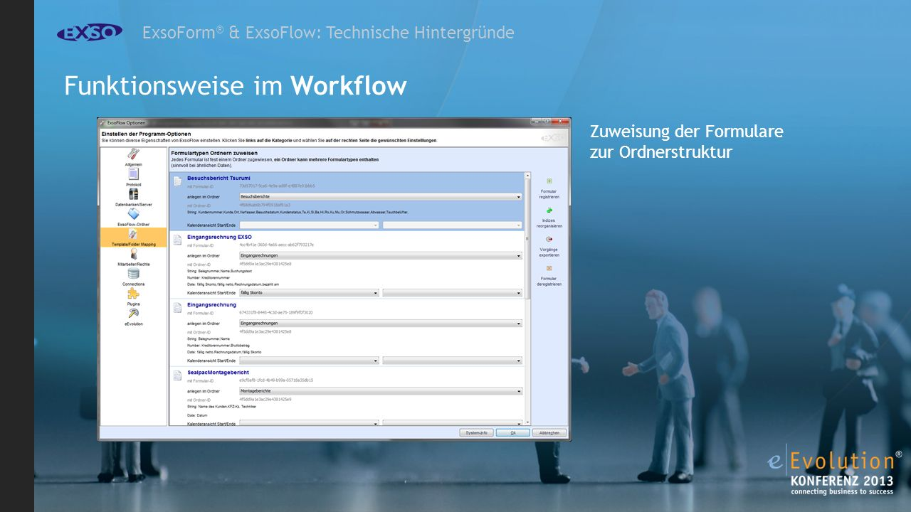 ExsoForm ® & ExsoFlow: Technische Hintergründe Zuweisung der Formulare zur Ordnerstruktur Funktionsweise im Workflow