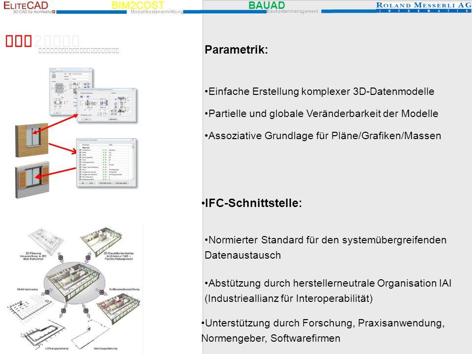 BIM2COST BAUAD Modellkostenermittlung Baukostenmanagement Unterstützung durch Forschung, Praxisanwendung, Normengeber, Softwarefirmen Parametrik: Einf