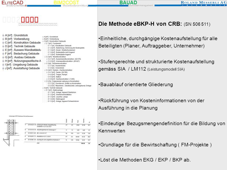 BIM2COST BAUAD Modellkostenermittlung Baukostenmanagement Einheitliche, durchgängige Kostenaufstellung für alle Beteiligten (Planer, Auftraggeber, Unt