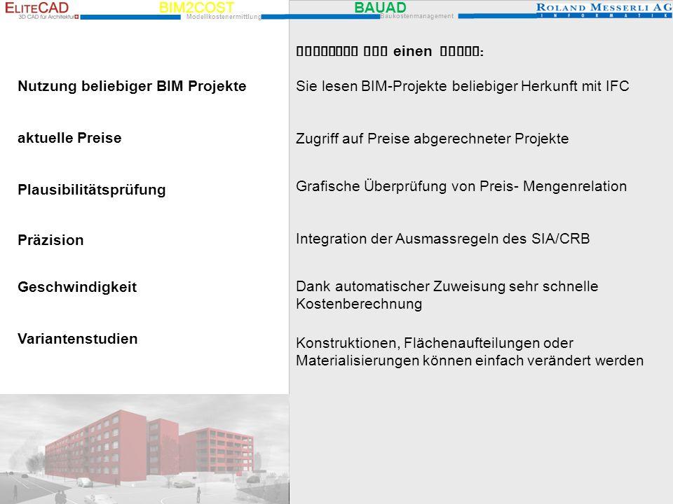 BIM2COST BAUAD Modellkostenermittlung Baukostenmanagement Vorteile auf einen Blick : Nutzung beliebiger BIM ProjekteSie lesen BIM-Projekte beliebiger