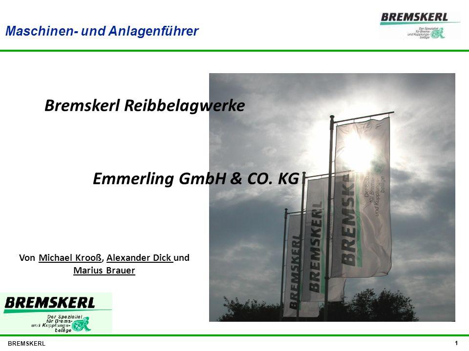 BREMSKERL 1 Bremskerl Reibbelagwerke Emmerling GmbH & CO. KG Von Michael Krooß, Alexander Dick und Marius Brauer Maschinen- und Anlagenführer