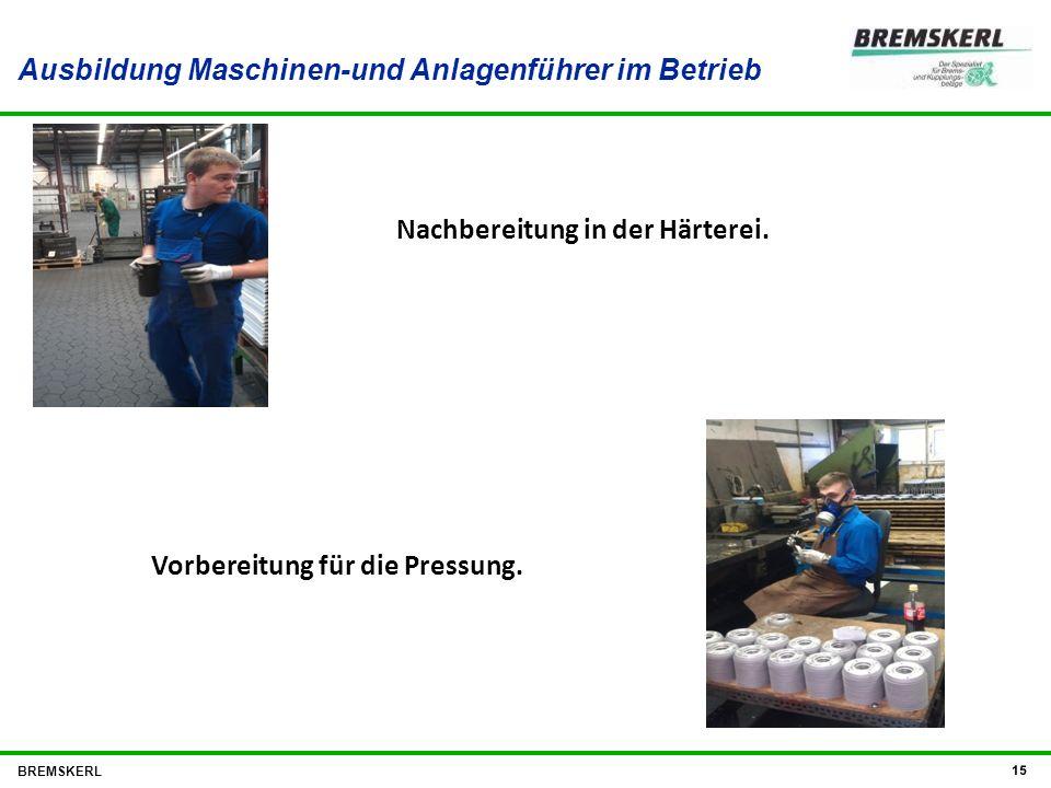 Ausbildung Maschinen-und Anlagenführer im Betrieb BREMSKERL 15 Nachbereitung in der Härterei. Vorbereitung für die Pressung.