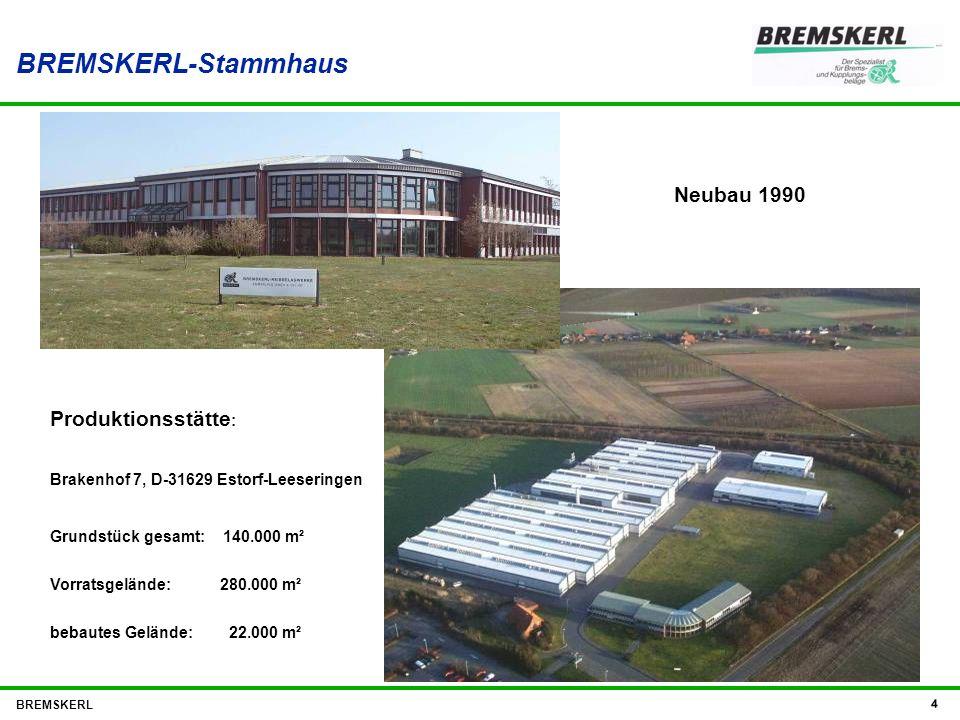 BREMSKERL 4 Produktionsstätte : Brakenhof 7, D-31629 Estorf-Leeseringen Grundstück gesamt: 140.000 m² Vorratsgelände: 280.000 m² bebautes Gelände: 22.
