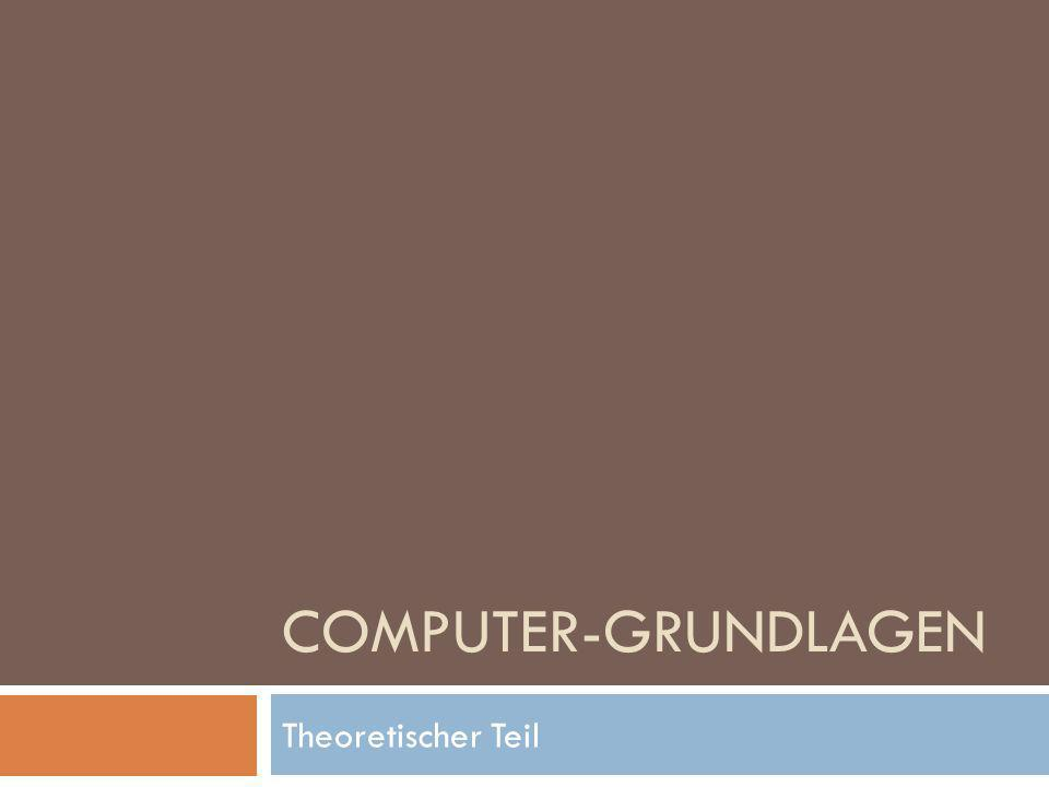 COMPUTER-GRUNDLAGEN Theoretischer Teil