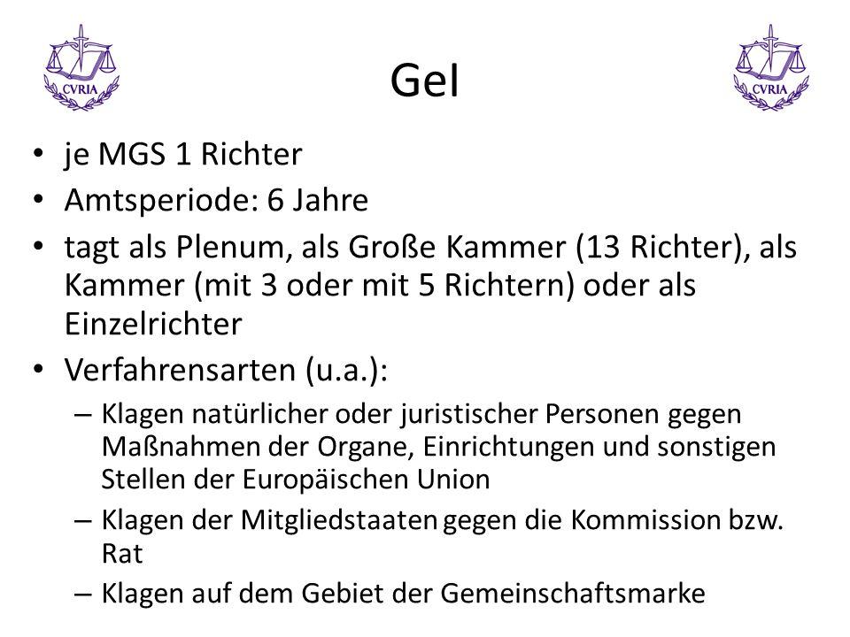 GeI je MGS 1 Richter Amtsperiode: 6 Jahre tagt als Plenum, als Große Kammer (13 Richter), als Kammer (mit 3 oder mit 5 Richtern) oder als Einzelrichte