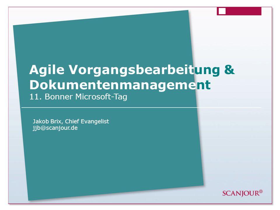 Page 1 · www.scanjour.dk Agile Vorgangsbearbeitung & Dokumentenmanagement 11. Bonner Microsoft-Tag Jakob Brix, Chief Evangelist jjb@scanjour.de