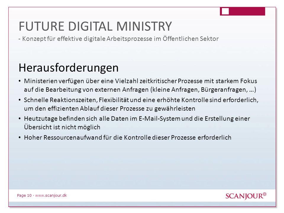 Page 10 · www.scanjour.dk Herausforderungen Ministerien verfügen über eine Vielzahl zeitkritischer Prozesse mit starkem Fokus auf die Bearbeitung von