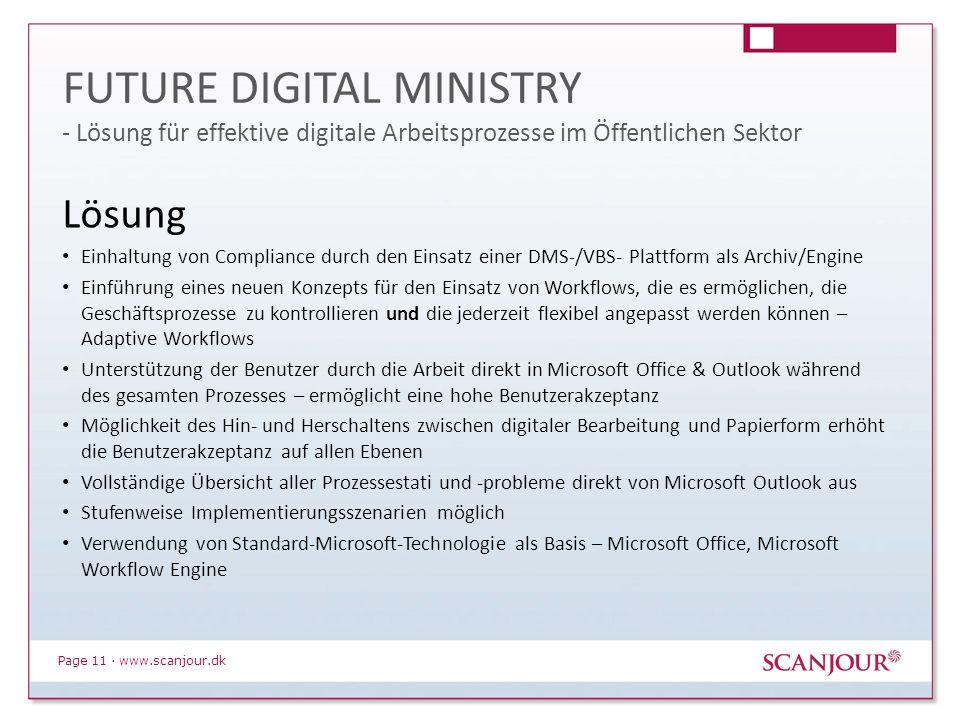 Page 11 · www.scanjour.dk Lösung Einhaltung von Compliance durch den Einsatz einer DMS-/VBS- Plattform als Archiv/Engine Einführung eines neuen Konzep