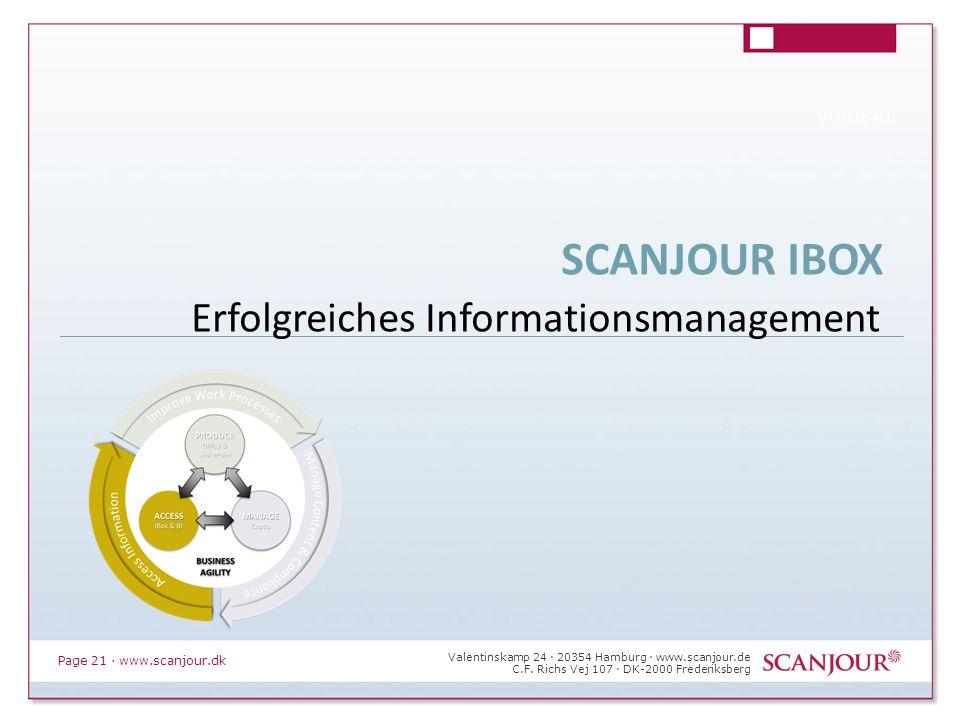 Page 21 · www.scanjour.dk VATTENFALL Valentinskamp 24 · 20354 Hamburg · www.scanjour.de C.F. Richs Vej 107 · DK-2000 Frederiksberg SCANJOUR IBOX Erfol