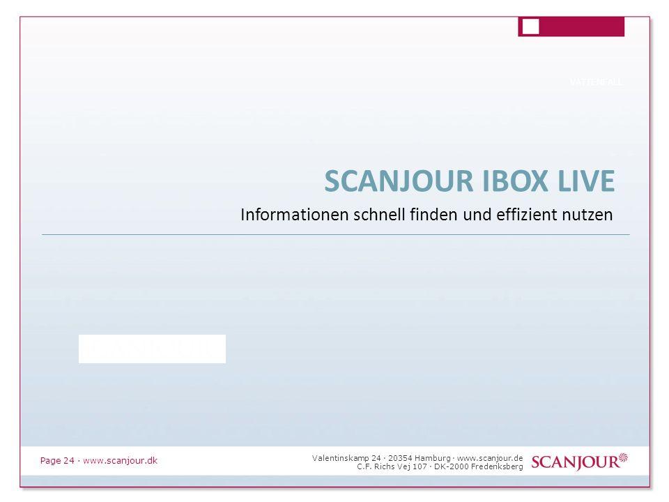 Page 24 · www.scanjour.dk VATTENFALL Valentinskamp 24 · 20354 Hamburg · www.scanjour.de C.F. Richs Vej 107 · DK-2000 Frederiksberg SCANJOUR IBOX LIVE