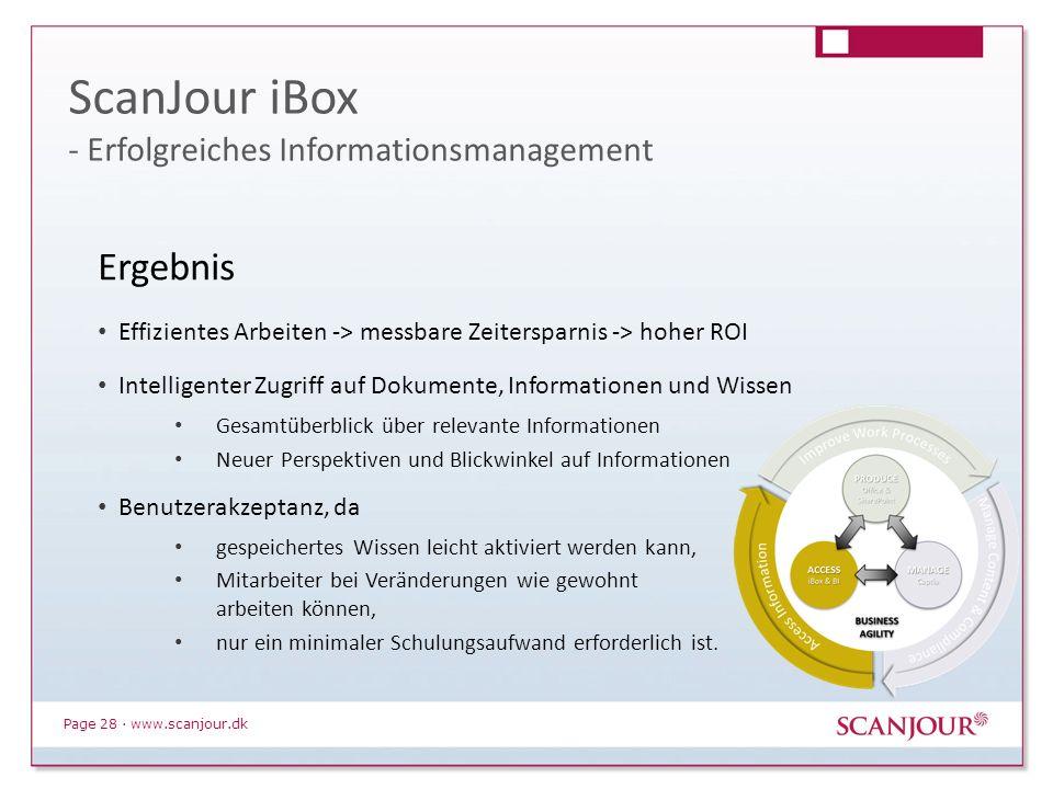 Page 28 · www.scanjour.dk Ergebnis Effizientes Arbeiten -> messbare Zeitersparnis -> hoher ROI Intelligenter Zugriff auf Dokumente, Informationen und
