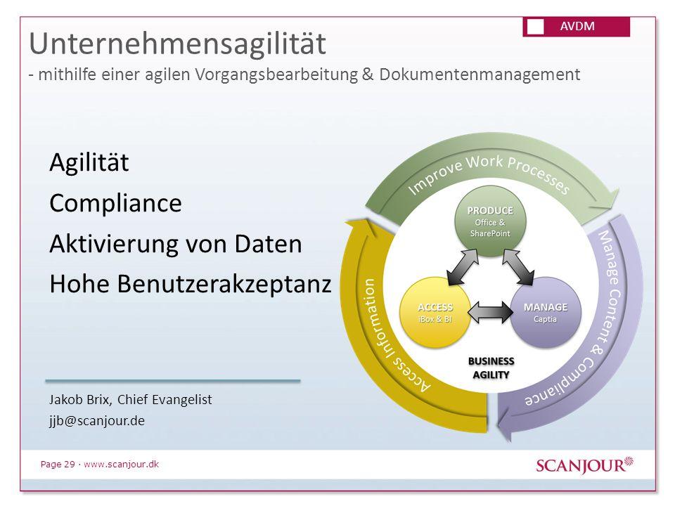 Page 29 · www.scanjour.dk Unternehmensagilität - mithilfe einer agilen Vorgangsbearbeitung & Dokumentenmanagement AVDM Agilität Compliance Aktivierung