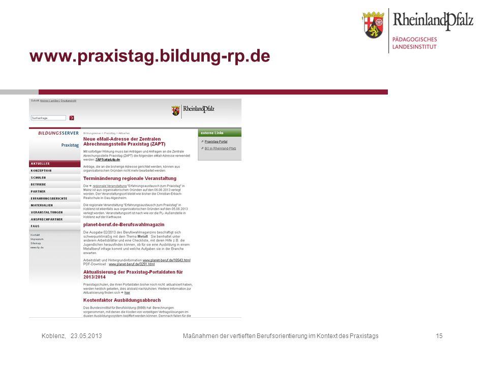 Koblenz, 23.05.2013Maßnahmen der vertieften Berufsorientierung im Kontext des Praxistags15 www.praxistag.bildung-rp.de