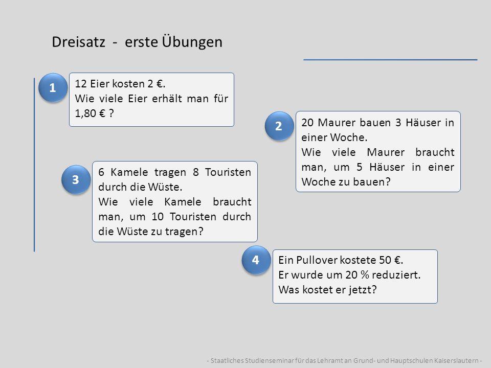 - Staatliches Studienseminar für das Lehramt an Grund- und Hauptschulen Kaiserslautern - Dreisatz - erste Übungen 12 Eier kosten 2. Wie viele Eier erh