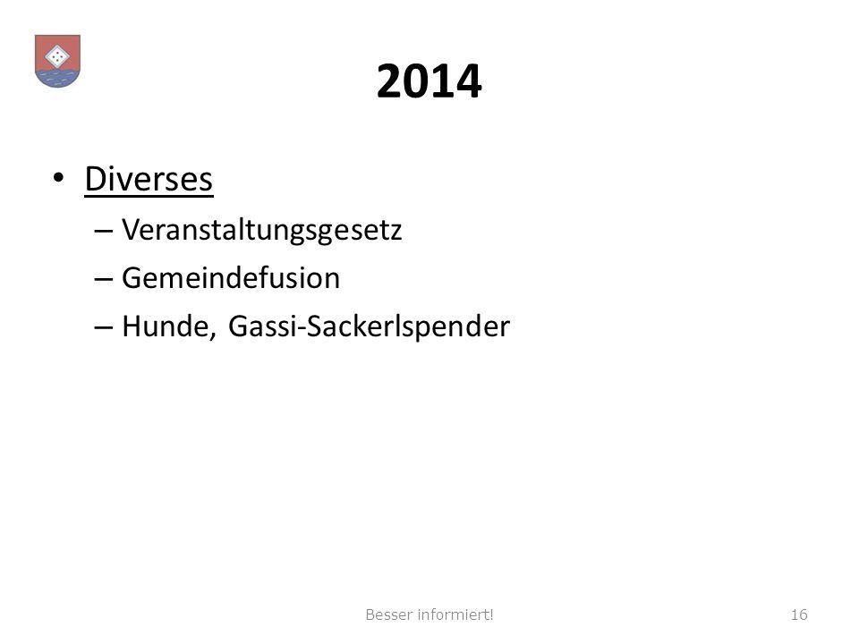 2014 Diverses – Veranstaltungsgesetz – Gemeindefusion – Hunde, Gassi-Sackerlspender Besser informiert!16