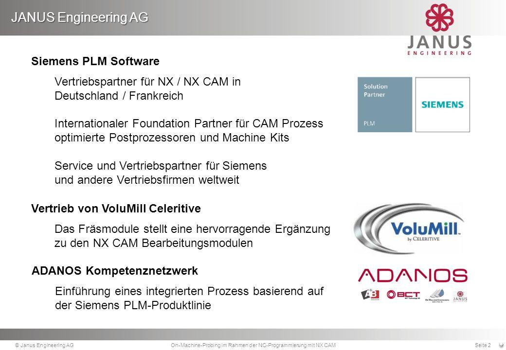Langzeitstudien und Qualitätsnachweise © Janus Engineering AGOn-Machine-Probing im Rahmen der NC-Programmierung mit NX CAMSeite 33