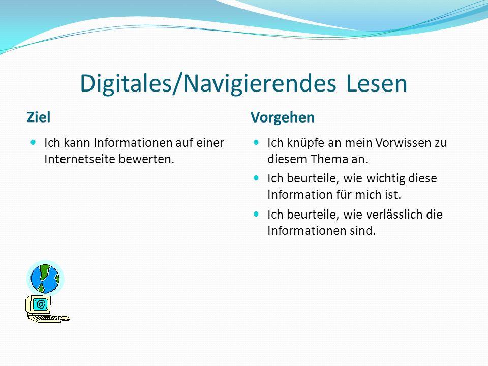 Digitales/Navigierendes Lesen Ziel Vorgehen Ich kann Informationen auf einer Internetseite bewerten.