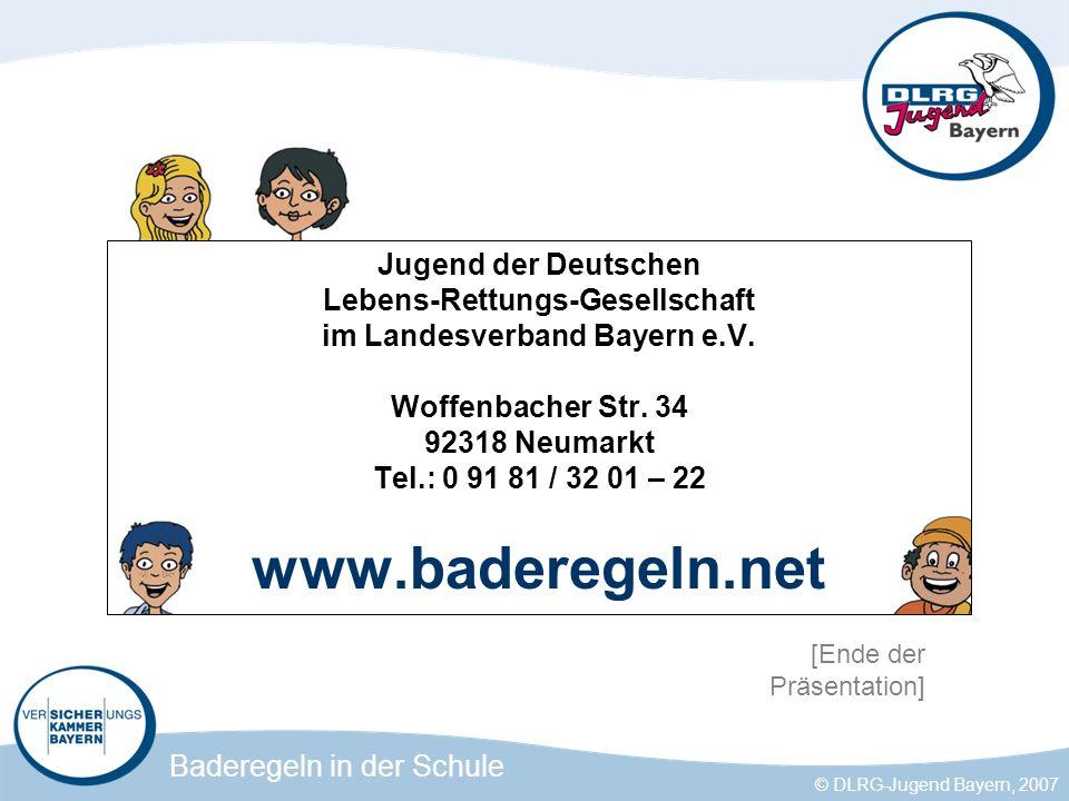 Baderegeln in der Schule © DLRG-Jugend Bayern, 2007 Jugend der Deutschen Lebens-Rettungs-Gesellschaft im Landesverband Bayern e.V.