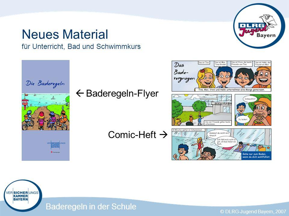 Baderegeln in der Schule © DLRG-Jugend Bayern, 2007 Neues Material für Unterricht, Bad und Schwimmkurs Baderegeln-Flyer Comic-Heft