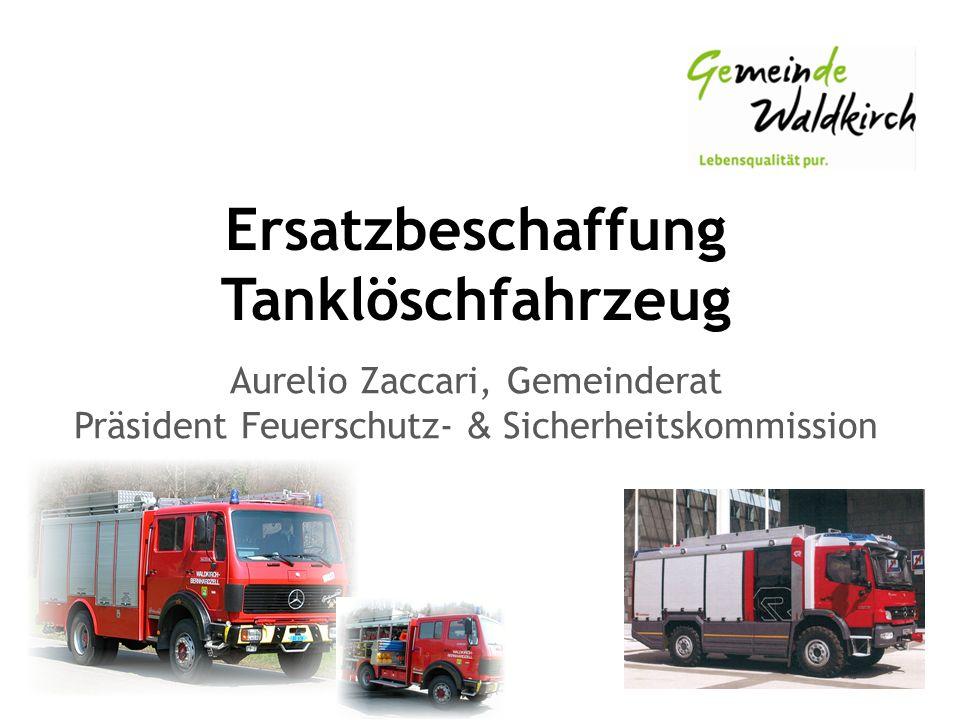 Ersatzbeschaffung Tanklöschfahrzeug Aurelio Zaccari, Gemeinderat Präsident Feuerschutz- & Sicherheitskommission