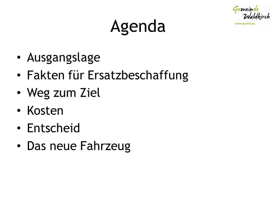 Agenda Ausgangslage Fakten für Ersatzbeschaffung Weg zum Ziel Kosten Entscheid Das neue Fahrzeug