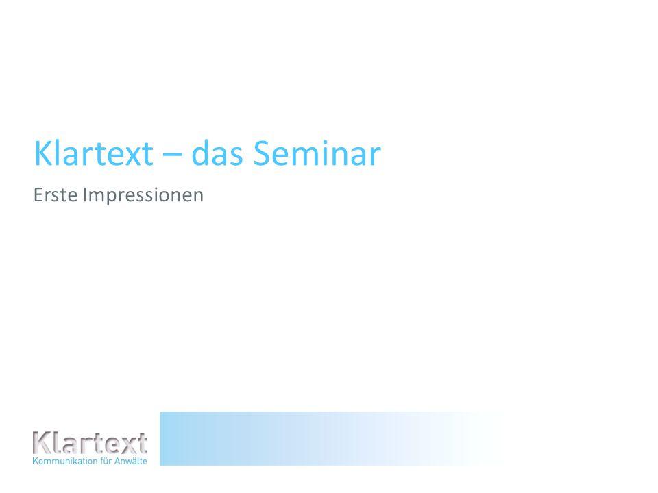 Klartext – das Seminar Erste Impressionen
