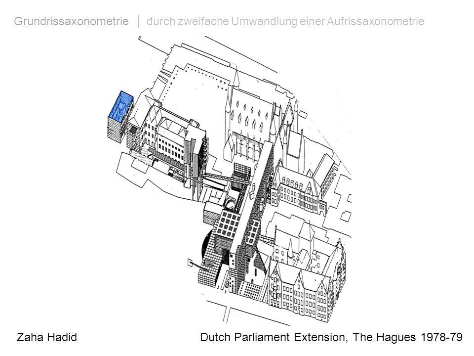 Grundrissaxonometrie | durch zweifache Umwandlung einer Aufrissaxonometrie Zaha Hadid Dutch Parliament Extension, The Hagues 1978-79