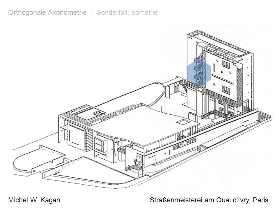 Michel W. Kagan Straßenmeisterei am Quai dIvry, Paris Orthogonale Axonometrie | Sonderfall: Isometrie